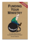 Funding Your Ministry (Revised and Updated Edition)